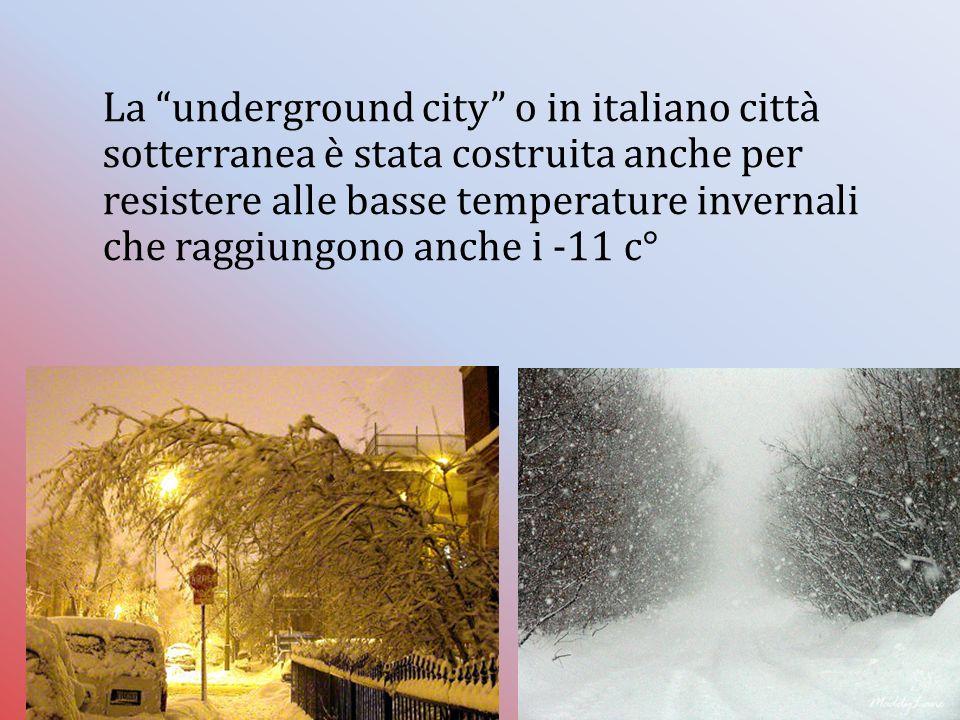La underground city o in italiano città sotterranea è stata costruita anche per resistere alle basse temperature invernali che raggiungono anche i -11 c°