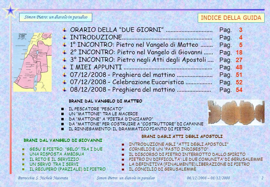 Parrocchia S. Michele MacerataSimon Pietro: un diavolo in paradiso06/12/2008 – 08/12/20082 INDICE DELLA GUIDA Simon Pietro: un diavolo in paradiso ORA