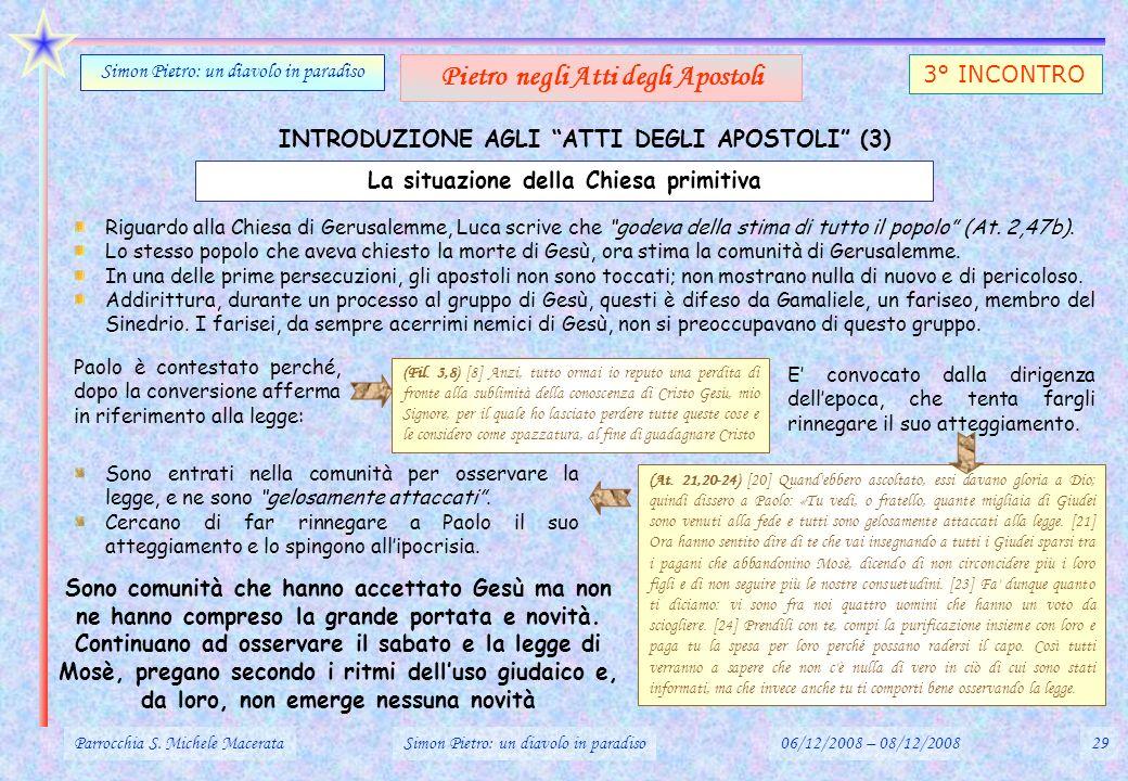 INTRODUZIONE AGLI ATTI DEGLI APOSTOLI (3) Parrocchia S. Michele MacerataSimon Pietro: un diavolo in paradiso06/12/2008 – 08/12/200829 Simon Pietro: un