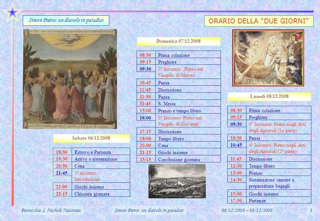 18:30Ritrovo e Partenza Sabato 06/12/2008 Domenica 07/12/2008 Lunedì 08/12/2008 19:30Arrivo e sistemazione 20:30Cena 21:451° incontro: Introduzione 22
