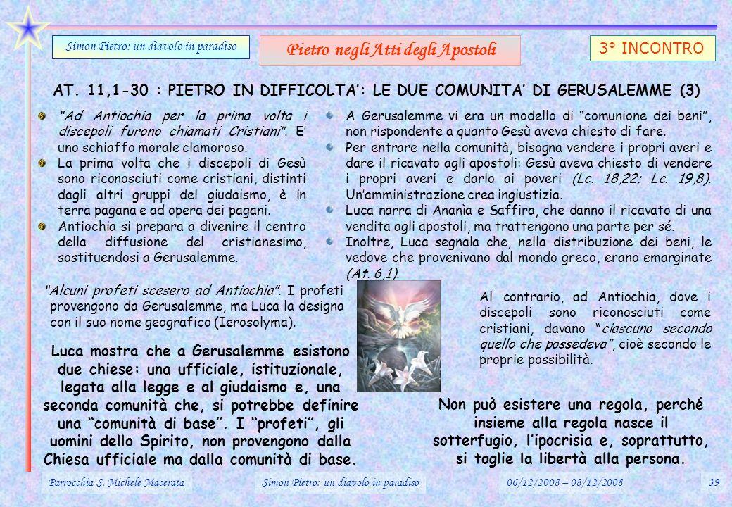 AT. 11,1-30 : PIETRO IN DIFFICOLTA: LE DUE COMUNITA DI GERUSALEMME (3) Parrocchia S. Michele MacerataSimon Pietro: un diavolo in paradiso06/12/2008 –