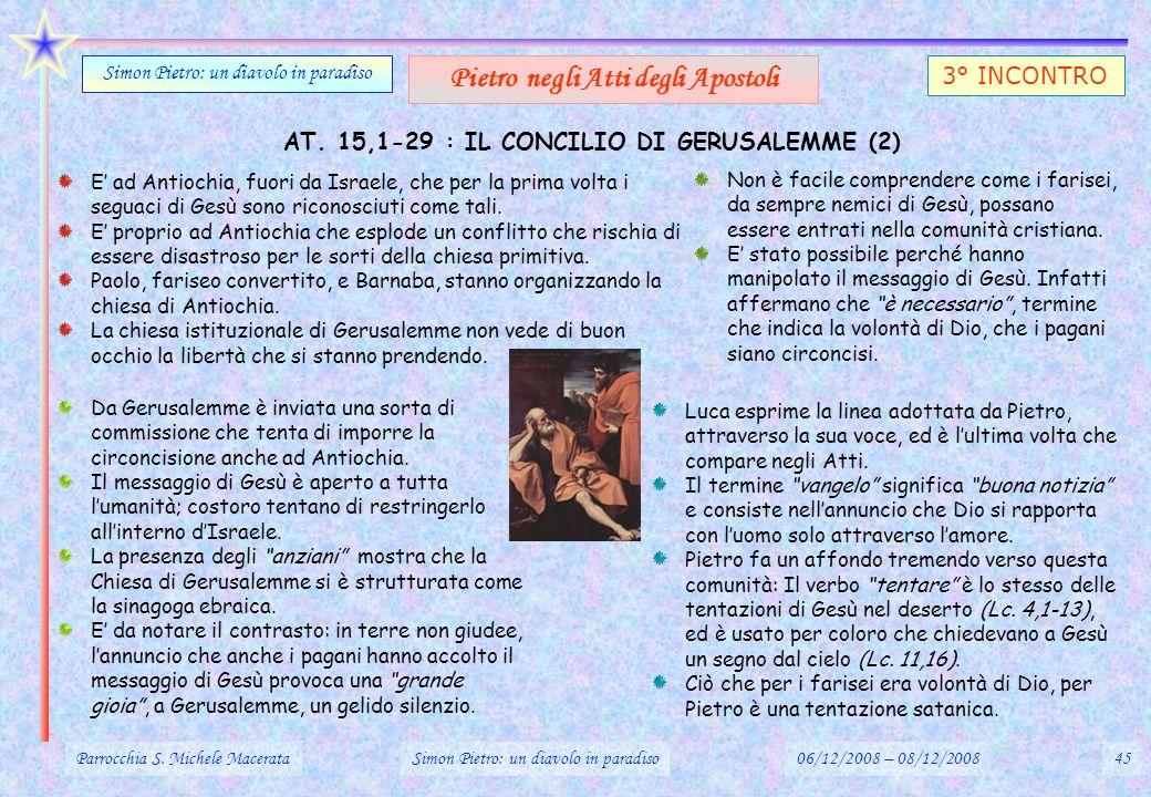 Parrocchia S. Michele MacerataSimon Pietro: un diavolo in paradiso06/12/2008 – 08/12/200845 Simon Pietro: un diavolo in paradiso Pietro negli Atti deg