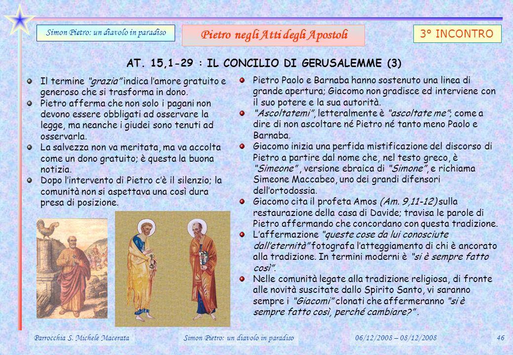 Parrocchia S. Michele MacerataSimon Pietro: un diavolo in paradiso06/12/2008 – 08/12/200846 Simon Pietro: un diavolo in paradiso Pietro negli Atti deg