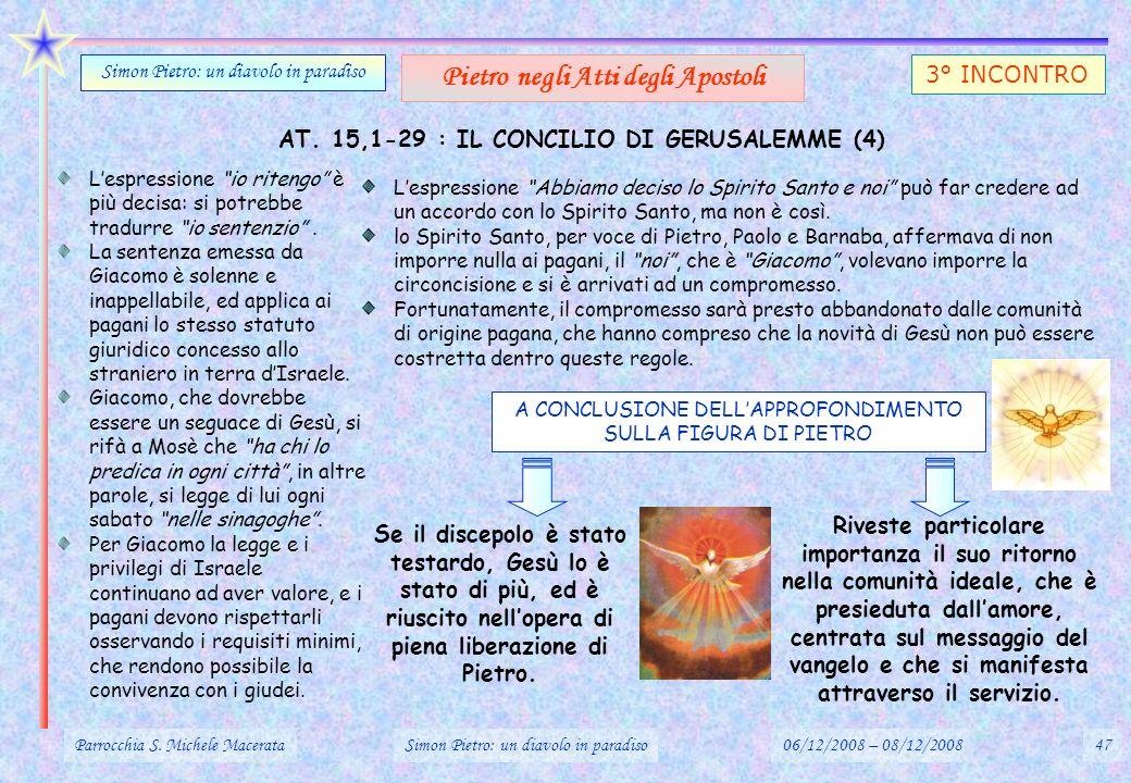 Parrocchia S. Michele MacerataSimon Pietro: un diavolo in paradiso06/12/2008 – 08/12/200847 Simon Pietro: un diavolo in paradiso Pietro negli Atti deg