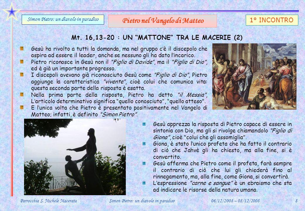 Mt.16,13-20 : UN MATTONE TRA LE MACERIE (3) Tu sei Pietro.