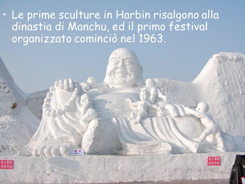 Le prime sculture in Harbin risalgono alla dinastia di Manchu, ed il primo festival organizzato cominciò nel 1963.