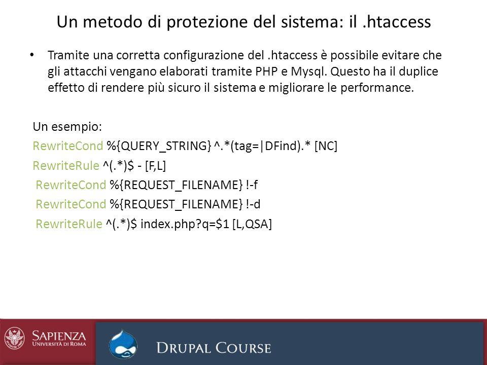 Un metodo di protezione del sistema: il.htaccess Tramite una corretta configurazione del.htaccess è possibile evitare che gli attacchi vengano elabora