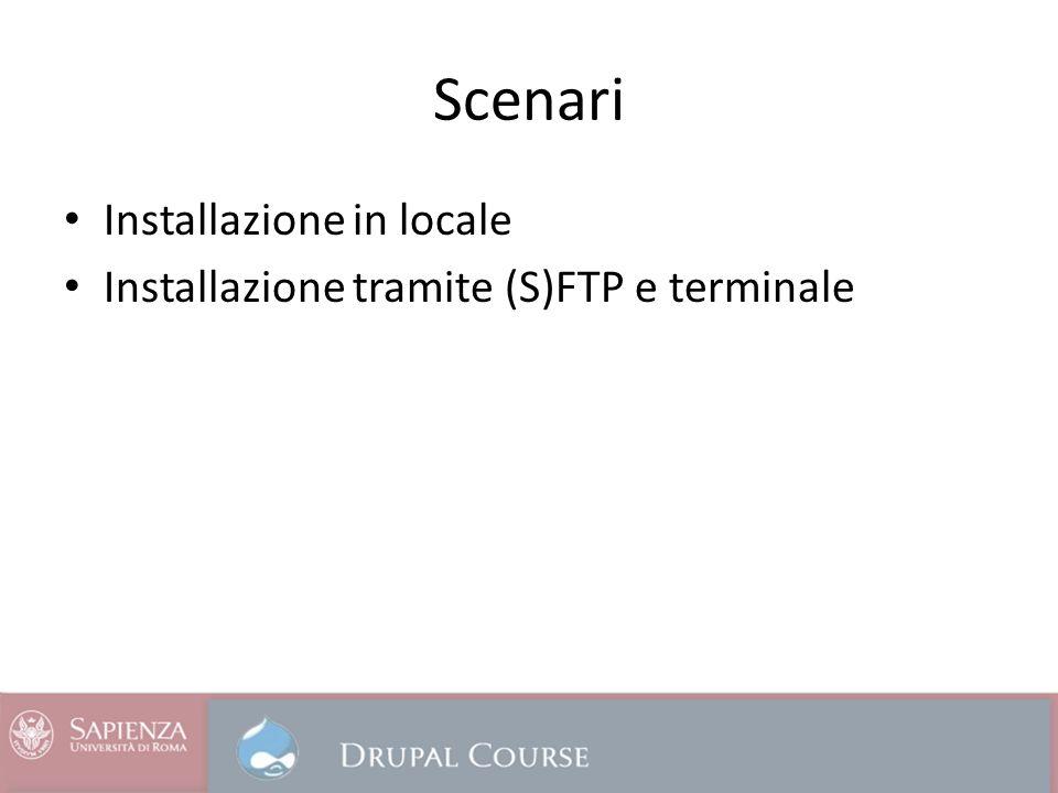 Scenari Installazione in locale Installazione tramite (S)FTP e terminale