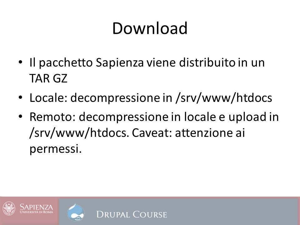 Download Il pacchetto Sapienza viene distribuito in un TAR GZ Locale: decompressione in /srv/www/htdocs Remoto: decompressione in locale e upload in /