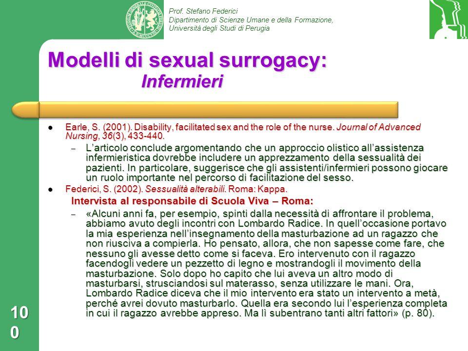 Prof. Stefano Federici Dipartimento di Scienze Umane e della Formazione, Università degli Studi di Perugia Modelli di sexual surrogacy: Infermieri Ear