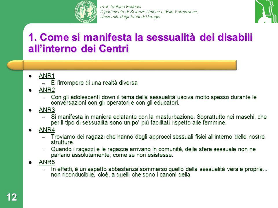Prof. Stefano Federici Dipartimento di Scienze Umane e della Formazione, Università degli Studi di Perugia 1. Come si manifesta la sessualità dei disa