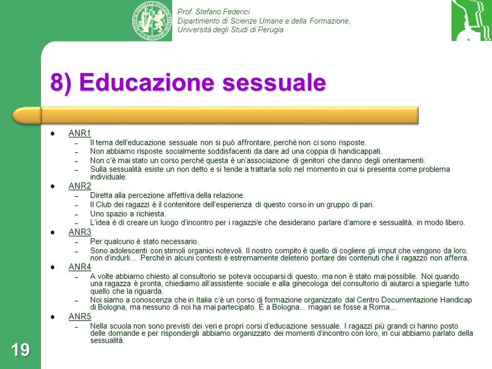 Prof. Stefano Federici Dipartimento di Scienze Umane e della Formazione, Università degli Studi di Perugia 8) Educazione sessuale ANR1 ANR1 – Il tema