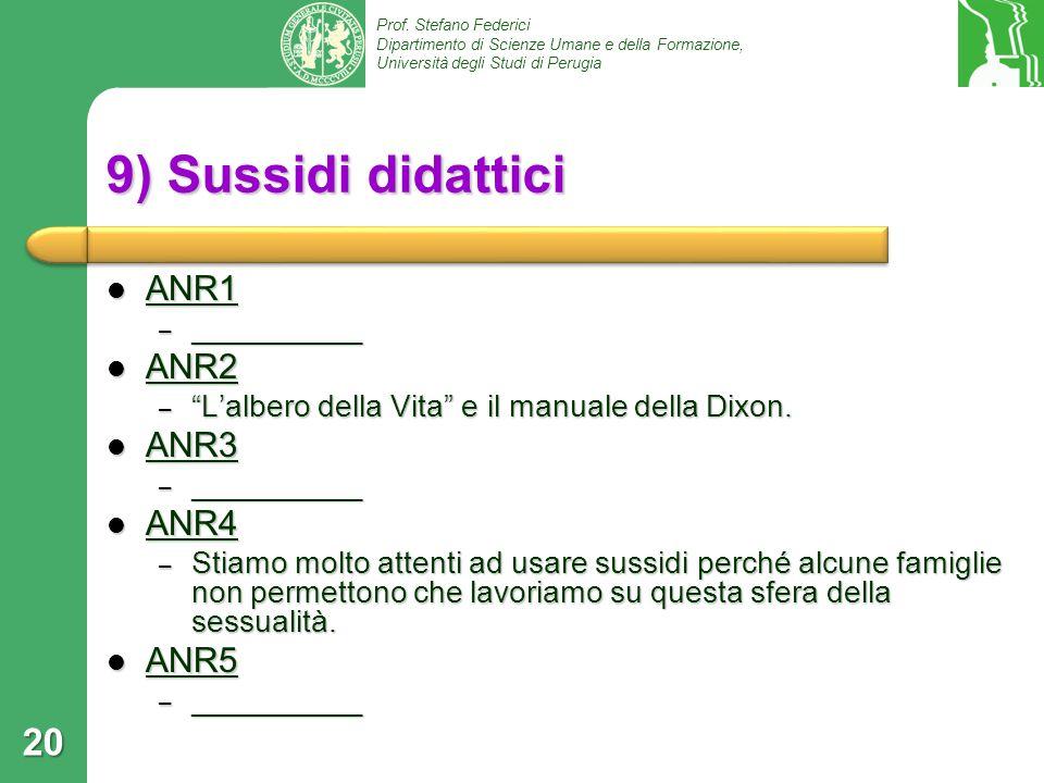Prof. Stefano Federici Dipartimento di Scienze Umane e della Formazione, Università degli Studi di Perugia 9) Sussidi didattici ANR1 ANR1 – __________