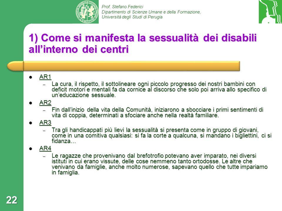 Prof. Stefano Federici Dipartimento di Scienze Umane e della Formazione, Università degli Studi di Perugia 1) Come si manifesta la sessualità dei disa