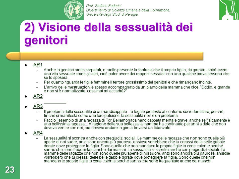 Prof. Stefano Federici Dipartimento di Scienze Umane e della Formazione, Università degli Studi di Perugia 2) Visione della sessualità dei genitori AR