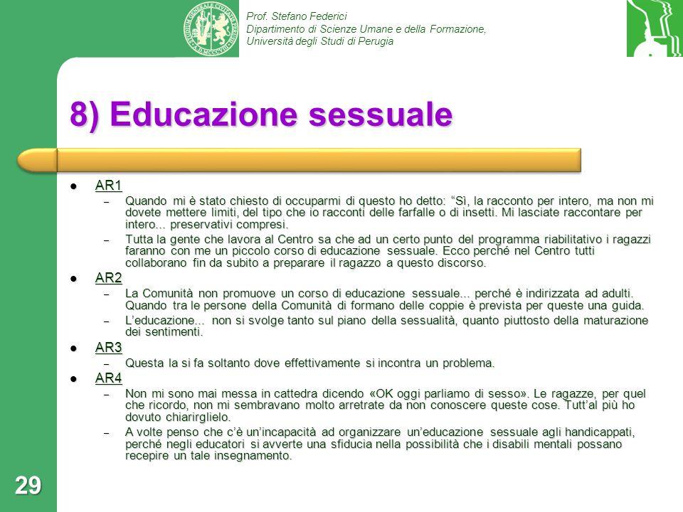 Prof. Stefano Federici Dipartimento di Scienze Umane e della Formazione, Università degli Studi di Perugia 8) Educazione sessuale AR1 AR1 – Quando mi