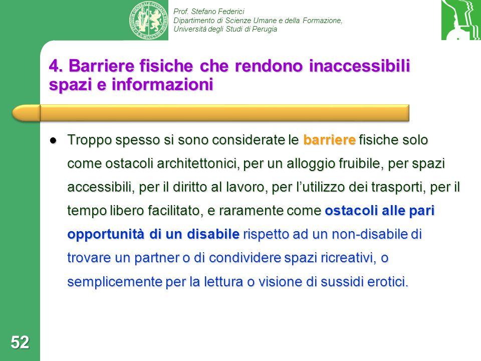 Prof. Stefano Federici Dipartimento di Scienze Umane e della Formazione, Università degli Studi di Perugia 4. Barriere fisiche che rendono inaccessibi