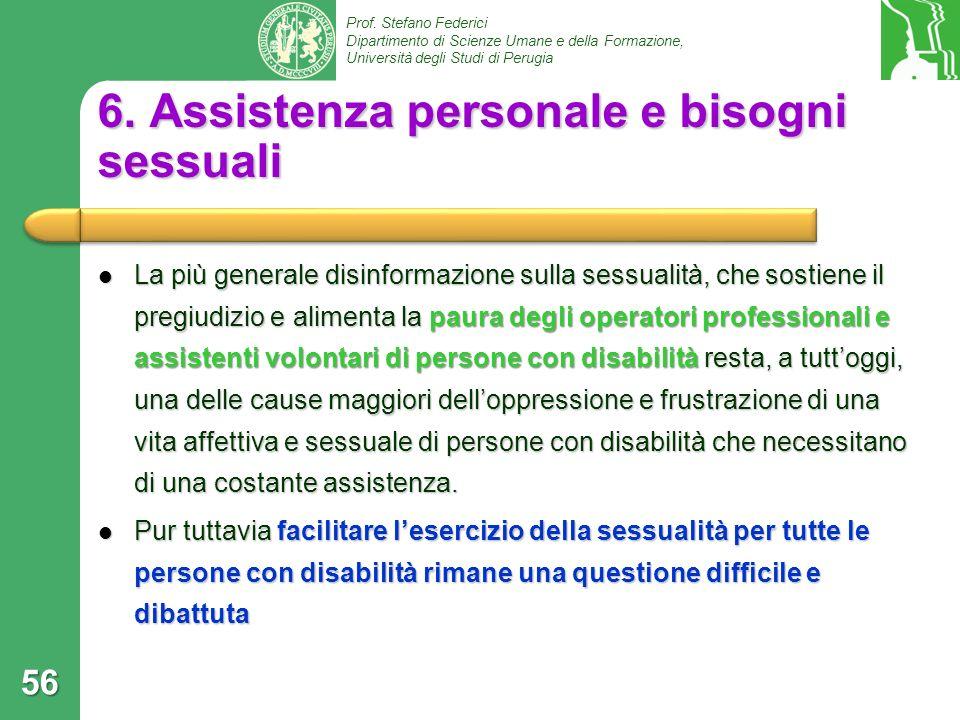 Prof. Stefano Federici Dipartimento di Scienze Umane e della Formazione, Università degli Studi di Perugia 6. Assistenza personale e bisogni sessuali