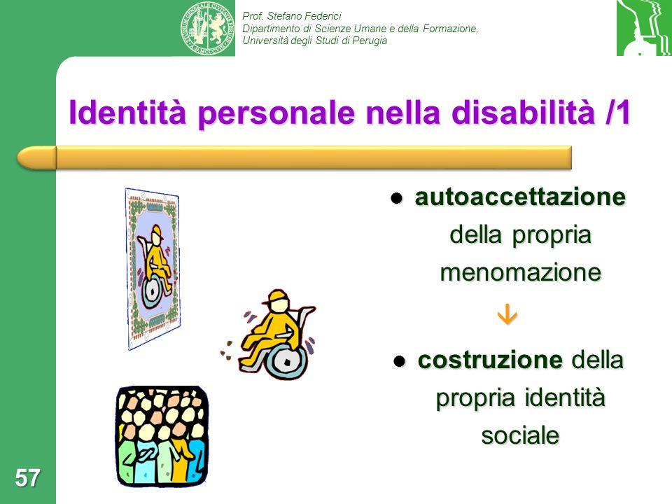 Prof. Stefano Federici Dipartimento di Scienze Umane e della Formazione, Università degli Studi di Perugia Identità personale nella disabilità /1 auto