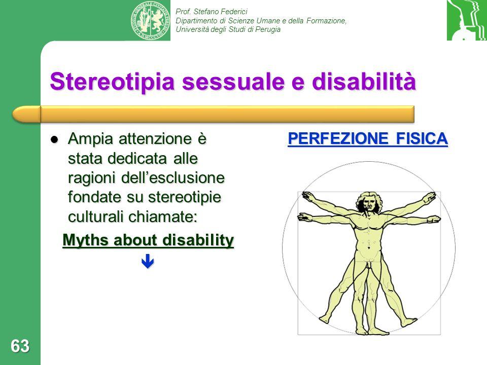 Prof. Stefano Federici Dipartimento di Scienze Umane e della Formazione, Università degli Studi di Perugia Stereotipia sessuale e disabilità Ampia att