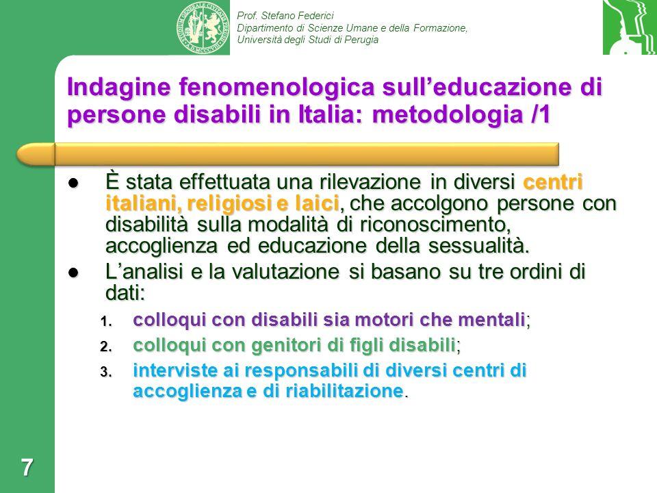 Prof. Stefano Federici Dipartimento di Scienze Umane e della Formazione, Università degli Studi di Perugia Indagine fenomenologica sulleducazione di p