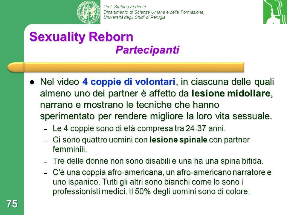 Prof. Stefano Federici Dipartimento di Scienze Umane e della Formazione, Università degli Studi di Perugia 75 Sexuality Reborn Partecipanti Nel video