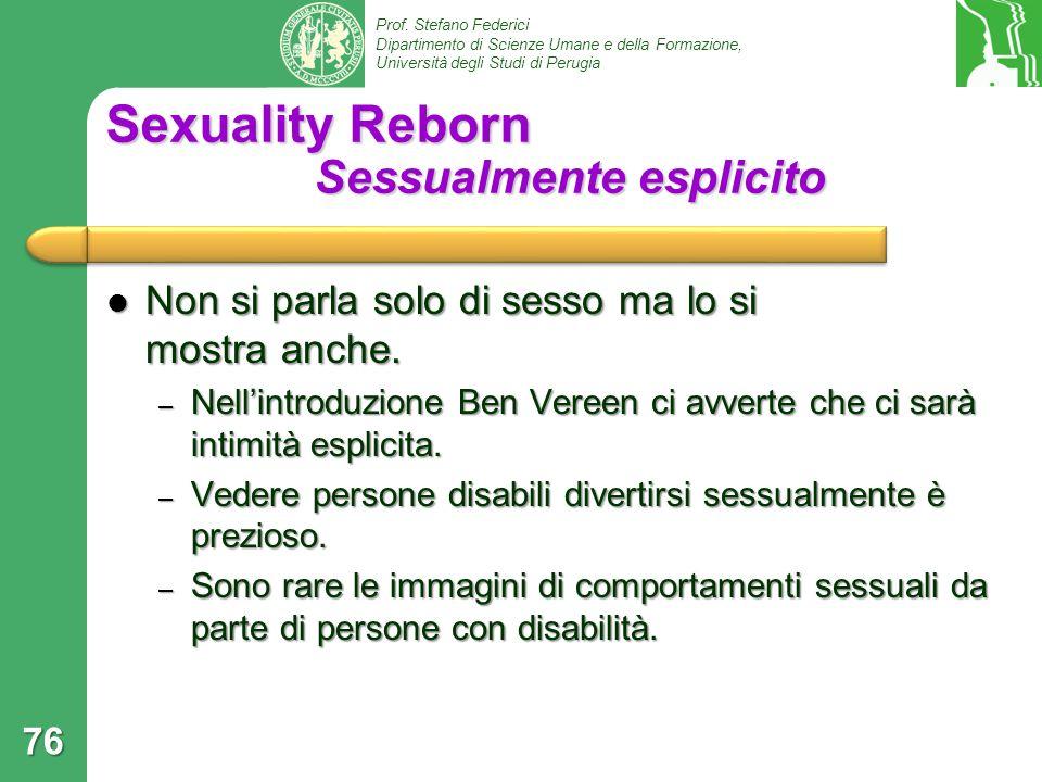 Prof. Stefano Federici Dipartimento di Scienze Umane e della Formazione, Università degli Studi di Perugia Sexuality Reborn Sessualmente esplicito Non