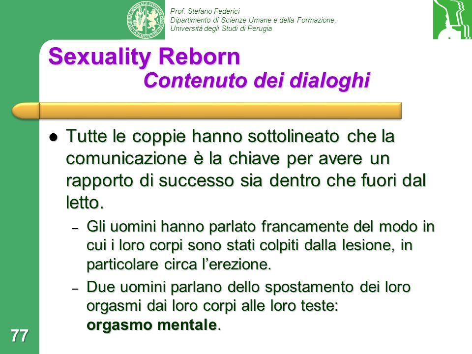 Prof. Stefano Federici Dipartimento di Scienze Umane e della Formazione, Università degli Studi di Perugia Sexuality Reborn Contenuto dei dialoghi Tut