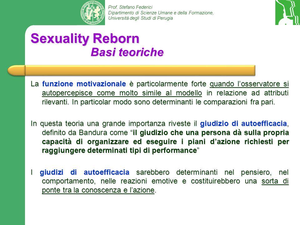 Prof. Stefano Federici Dipartimento di Scienze Umane e della Formazione, Università degli Studi di Perugia Sexuality Reborn Basi teoriche La funzione