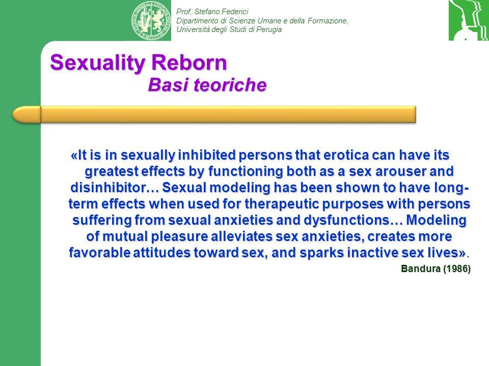 Prof. Stefano Federici Dipartimento di Scienze Umane e della Formazione, Università degli Studi di Perugia Sexuality Reborn Basi teoriche «It is in se