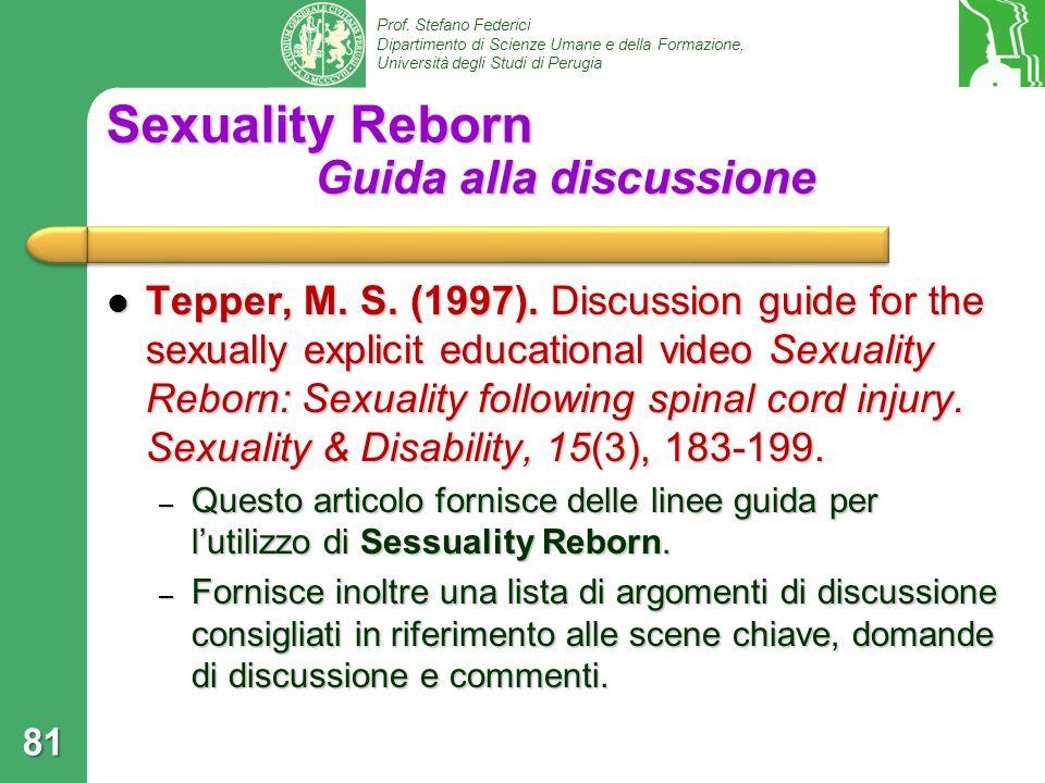 Prof. Stefano Federici Dipartimento di Scienze Umane e della Formazione, Università degli Studi di Perugia Sexuality Reborn Guida alla discussione Tep