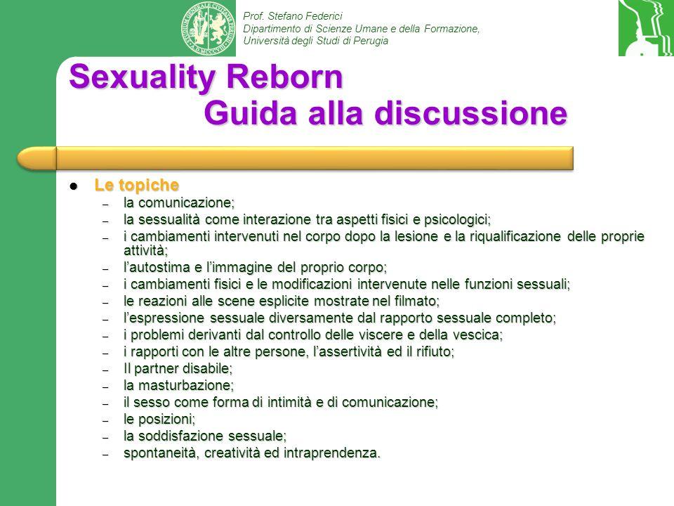 Prof. Stefano Federici Dipartimento di Scienze Umane e della Formazione, Università degli Studi di Perugia Sexuality Reborn Guida alla discussione Le