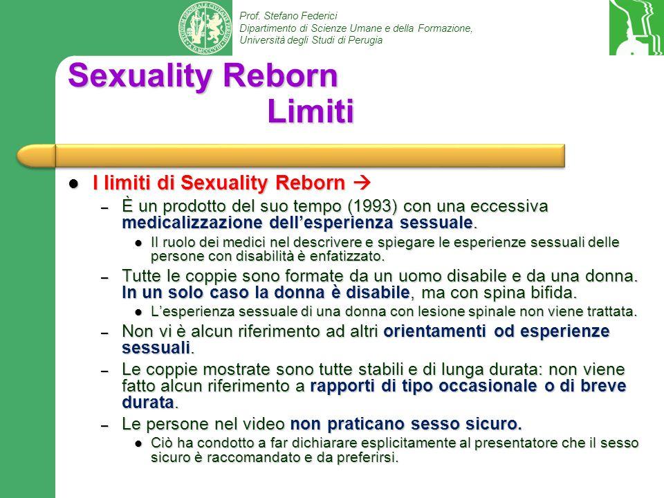 Prof. Stefano Federici Dipartimento di Scienze Umane e della Formazione, Università degli Studi di Perugia Sexuality Reborn Limiti I limiti di Sexuali
