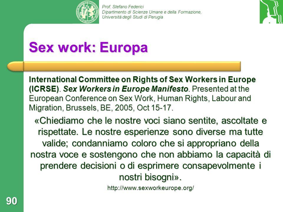 Prof. Stefano Federici Dipartimento di Scienze Umane e della Formazione, Università degli Studi di Perugia Sex work: Europa International Committee on
