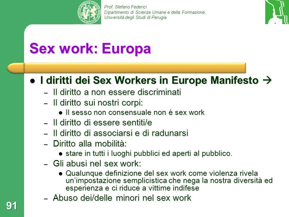 Prof. Stefano Federici Dipartimento di Scienze Umane e della Formazione, Università degli Studi di Perugia Sex work: Europa I diritti dei Sex Workers