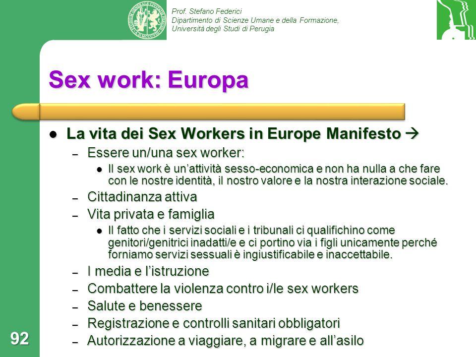 Prof. Stefano Federici Dipartimento di Scienze Umane e della Formazione, Università degli Studi di Perugia Sex work: Europa La vita dei Sex Workers in