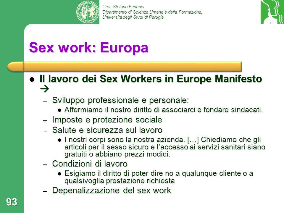 Prof. Stefano Federici Dipartimento di Scienze Umane e della Formazione, Università degli Studi di Perugia Sex work: Europa Il lavoro dei Sex Workers