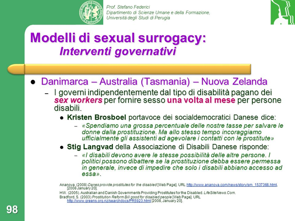 Prof. Stefano Federici Dipartimento di Scienze Umane e della Formazione, Università degli Studi di Perugia Modelli di sexual surrogacy: Interventi gov