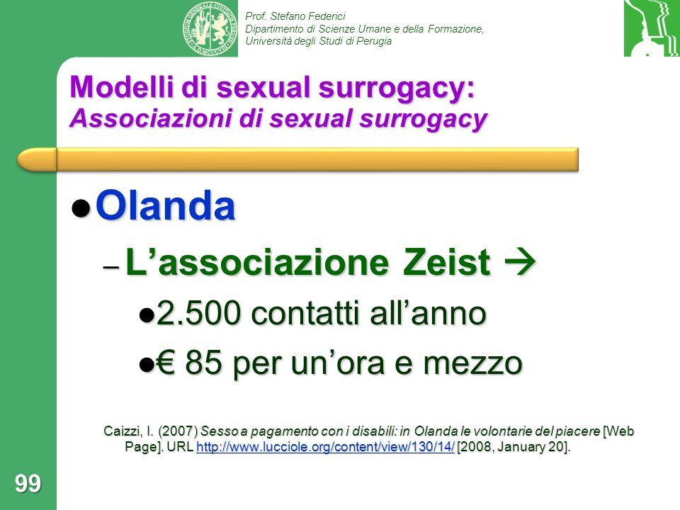 Prof. Stefano Federici Dipartimento di Scienze Umane e della Formazione, Università degli Studi di Perugia Modelli di sexual surrogacy: Associazioni d