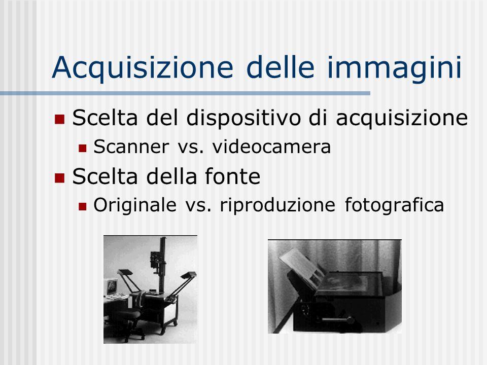 Acquisizione delle immagini Scelta del dispositivo di acquisizione Scanner vs.