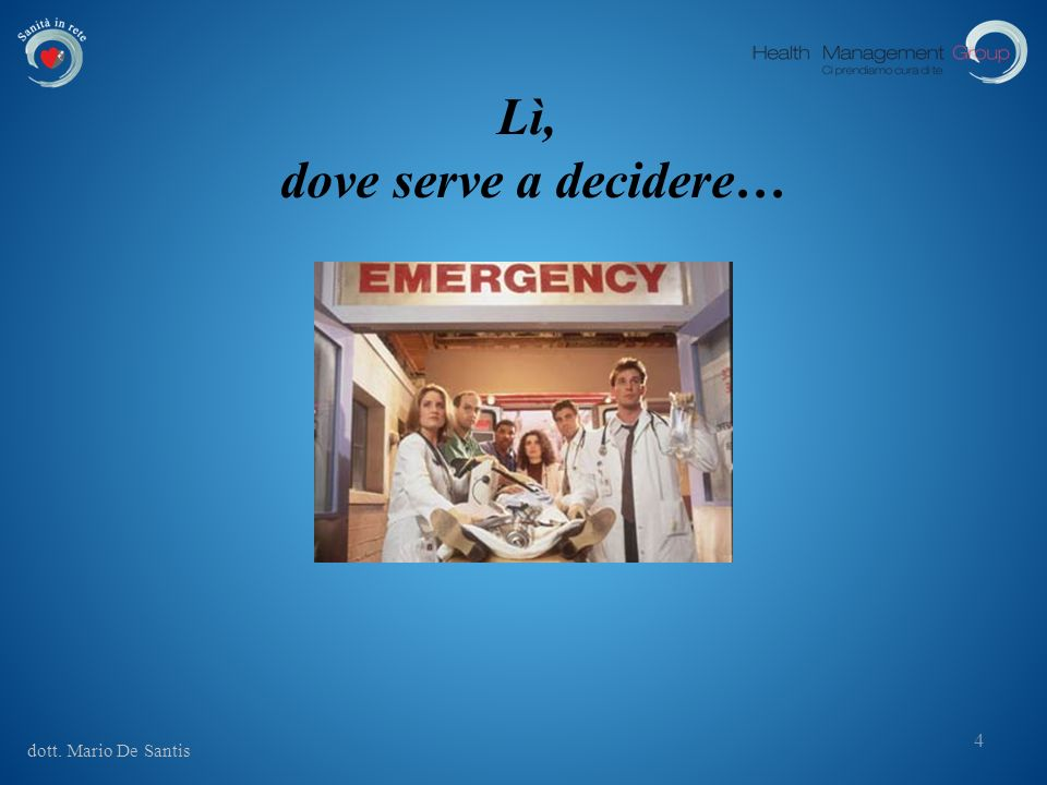 dott. Mario De Santis Lì, dove serve a decidere… 4