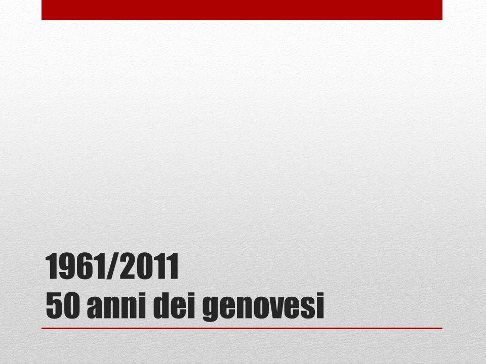 1961/2011 50 anni dei genovesi