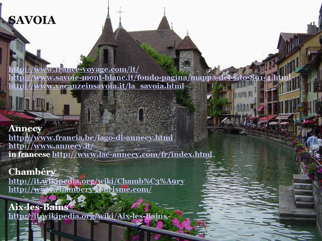 SAVOIA http://www.france-voyage.com/it/ http://www.savoie-mont-blanc.it/fondo-pagina/mappa-del-sito-891-4.html http://www.vacanzeinsavoia.it/la_savoia