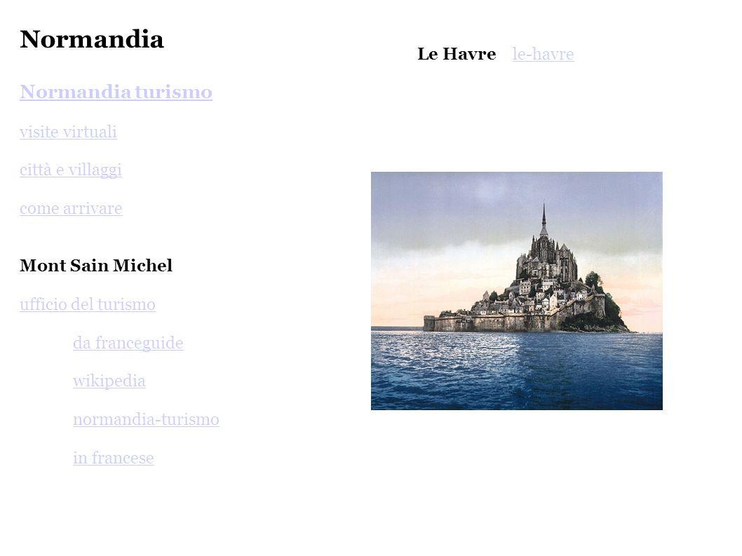 Normandia Normandia turismo visite virtuali città e villaggi come arrivare Mont Sain Michel ufficio del turismo da franceguide wikipedia normandia-tur