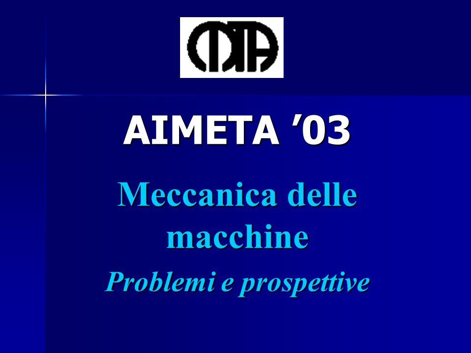 AIMETA 03 Meccanica delle macchine Problemi e prospettive