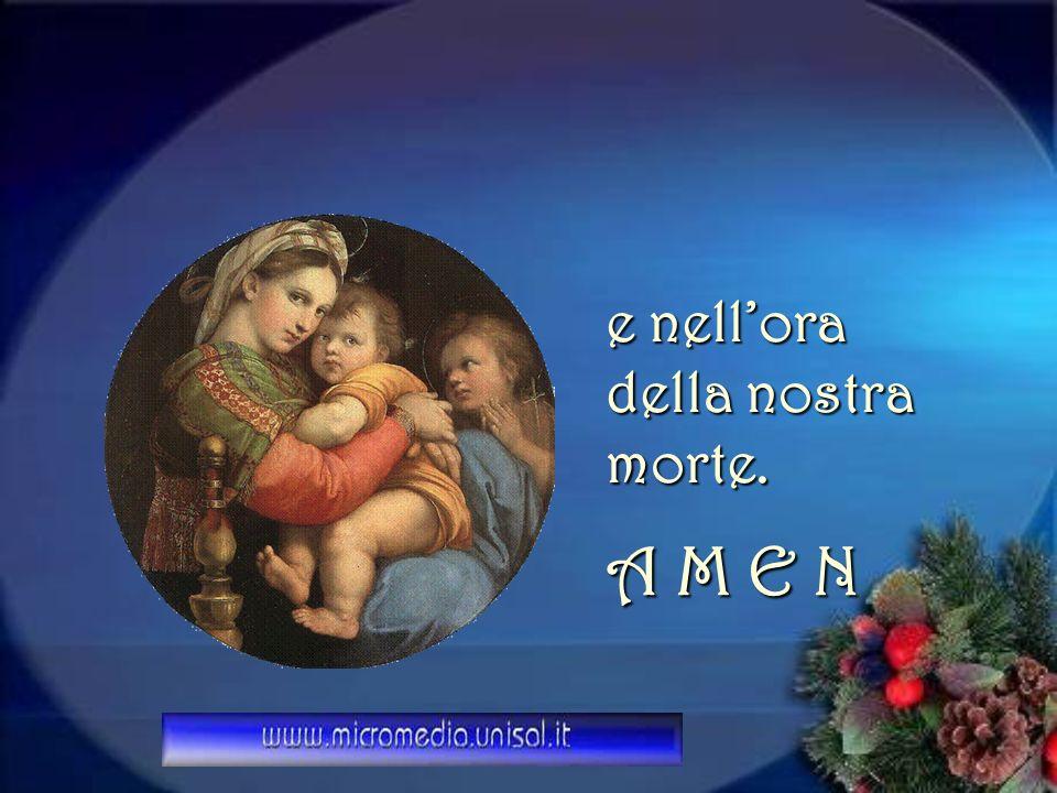 Santa Maria, Madre di Dio, prega per noi peccatori,adesso