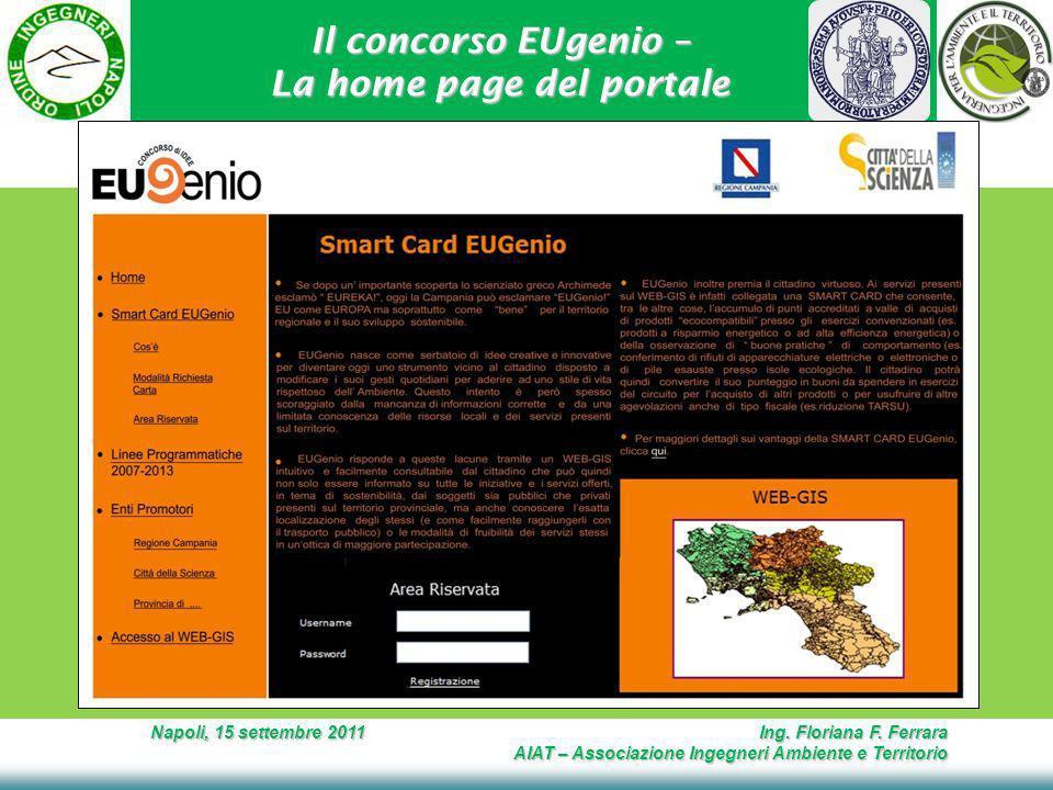 Il concorso EUgenio – La home page del portale Napoli, 15 settembre 2011 Ing. Floriana F. Ferrara AIAT – Associazione Ingegneri Ambiente e Territorio