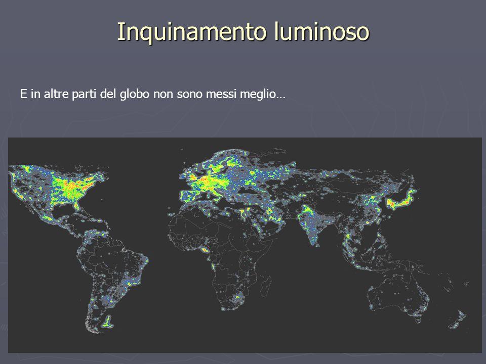 Inquinamento luminoso E in altre parti del globo non sono messi meglio…