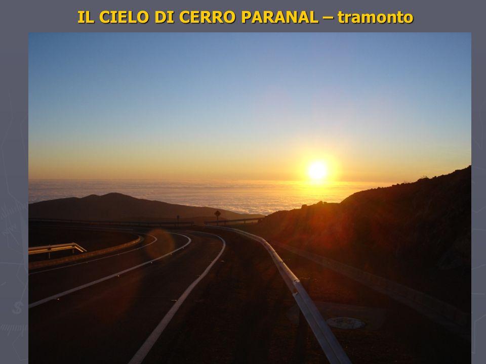 IL CIELO DI CERRO PARANAL – tramonto IL CIELO DI CERRO PARANAL – tramonto