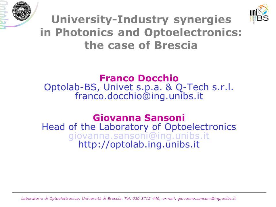 Laboratorio di Optoelettronica, Università di Brescia. Tel. 030 3715 446, e-mail: giovanna.sansoni@ing.unibs.it University-Industry synergies in Photo